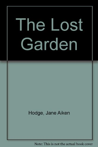 The Lost Garden: Hodge, Jane Aiken