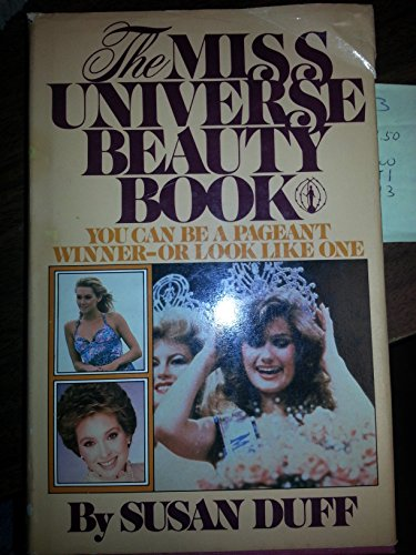 9780698111950: Title: The Miss Universe beauty book You can be a pageant