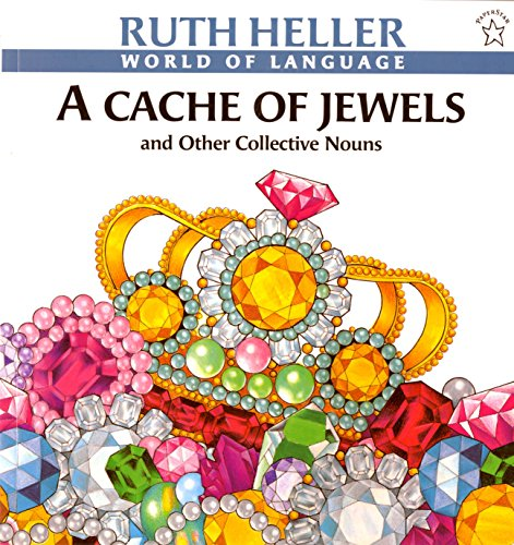 9780698113541: A Cache of Jewels: And Other Collective Nouns (World of Language)