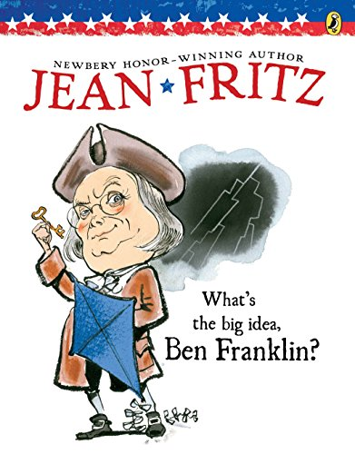 What's the Big Idea, Ben Franklin? (Elementary Science Trade Library): Jean Fritz