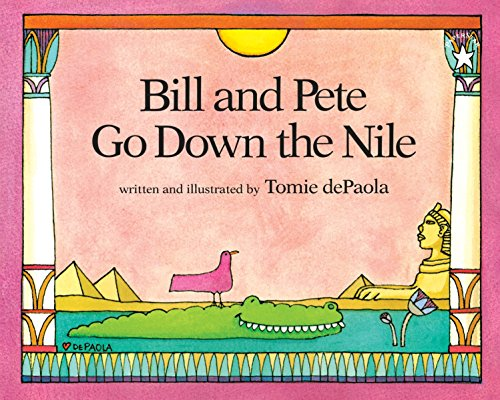 Bill and Pete Go Down the Nile - Tomie dePaola