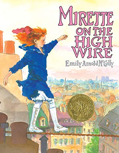 Mirette on the High Wire: Emily Arnold McCully