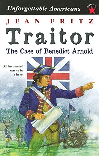 Traitor: the Case of Benedict Arnold (Unforgettable Americans) (0698115538) by Jean Fritz