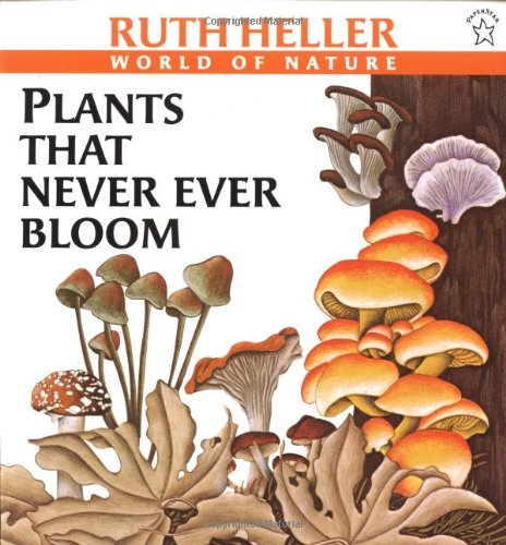 9780698115583: Plants That Never Ever Bloom (Ruth Heller's World of Nature)