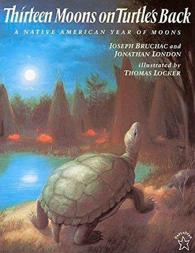Thirteen Moons on Turtle's Back : A Native American Year of Moons - Jonathan London; Joseph Bruchac