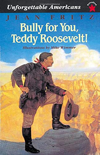 9780698116092: Bully for You, Teddy Roosevelt! (Unforgettable Americans)