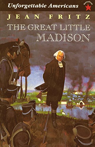 The Great Little Madison (Unforgetable Americans): Jean Fritz