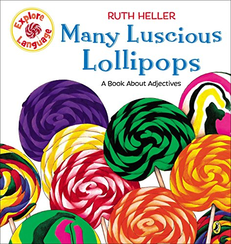 9780698116412: Many Luscious Lollipops: A Book About Adjectives (Explore!)