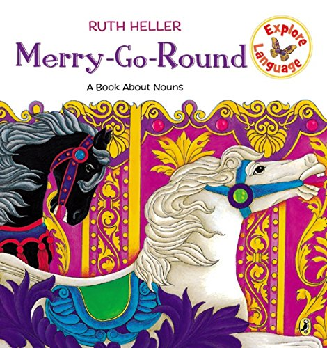 Merry-Go-Round: A Book About Nouns (Explore!): Ruth Heller