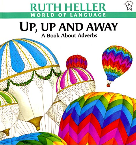 9780698116634: Up, Up and Away: A Book about Adverbs (World of Language)
