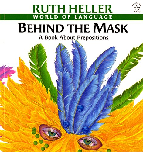 9780698116986: Behind the Mask: A Book about Prepositions (World of Language)