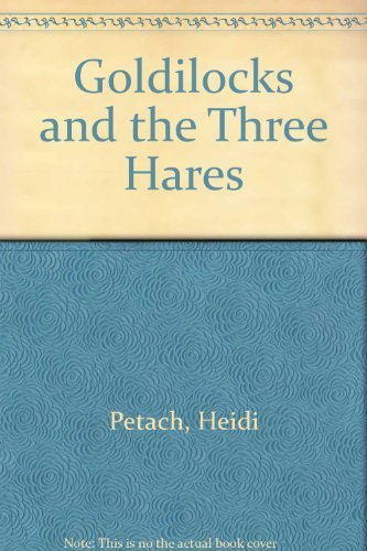 9780698117600: Goldilocks and the Three Hares