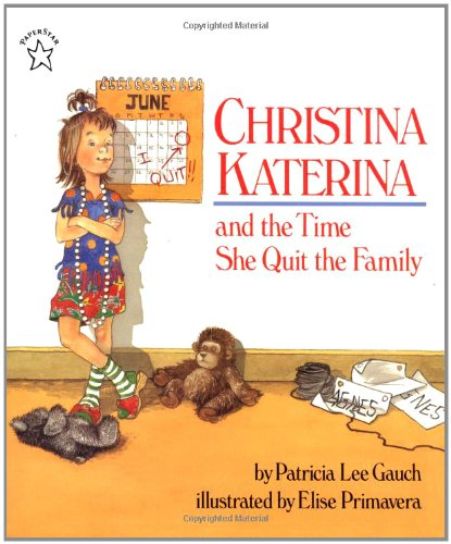 Christina Katerina and the Time She Quit the Family (Paperstar Book): Gauch, Patricia Lee