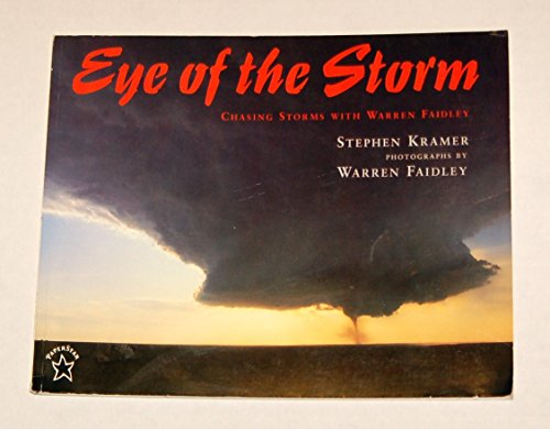 9780698117662: Eye of the Storm: Chasing Storms With Warren Faidley