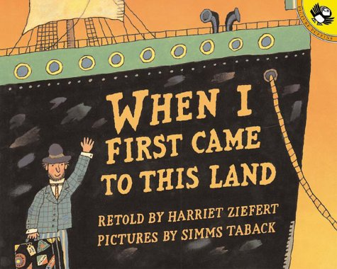 When I First Came to This Land: Ziefert, Harriet
