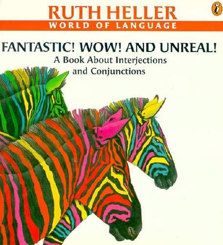 9780698118751: Fantastic! Wow! and Unreal!: A Book About Interjections and Conjunctions (Explore!)
