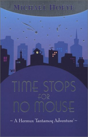 9780698119918: Time Stops for No Mouse (A Hermux Tantamoq Adventure)