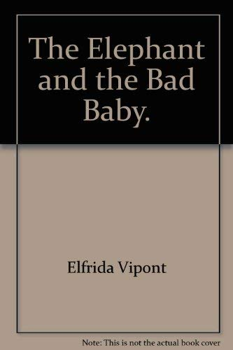 9780698200395: The Elephant and the Bad Baby.