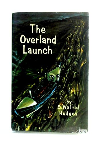 The Overland Launch: The Heroic Story of the Lifeboat Louisa: C. Watler Hodges