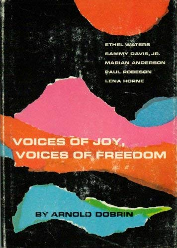 Voices of joy, voices of freedom: Ethel Waters, Sammy Davis, Jr., Marian Anderson, Paul Robeson, ...