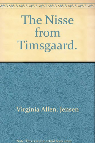 The nisse from Timsgaard (9780698201927) by Virginia Allen Jensen
