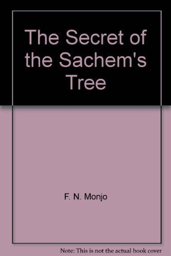 The secret of the Sachem's Tree (A Break-of-day book) (069820199X) by F. N Monjo