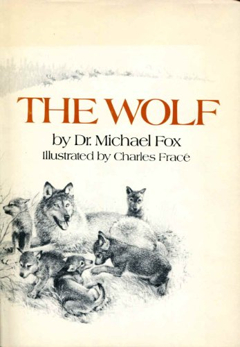 The Wolf, (0698202007) by Fox, Michael W.