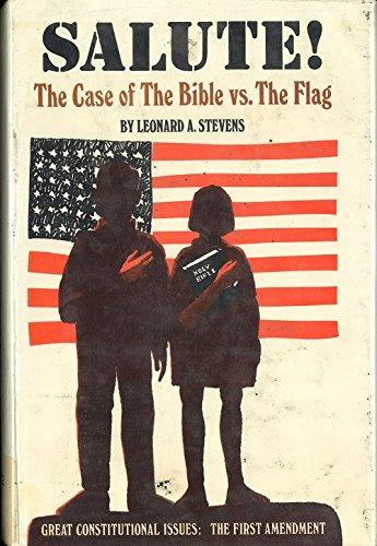 Salute! The Case of The Bible vs.: Leonard A. Stevens
