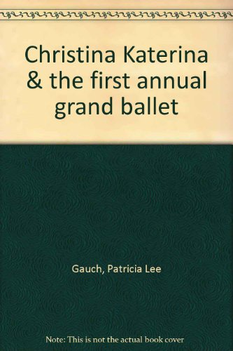 9780698202566: Christina Katerina & the first annual grand ballet