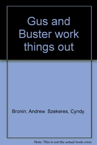 9780698203099: Gus and Buster work things out
