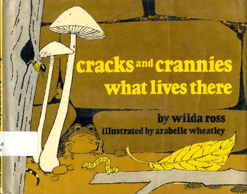 Cracks and crannies: What lives there: Wilda S Ross