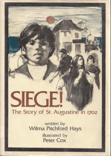 9780698203570: Siege!: The Story of St. Augustine in 1702