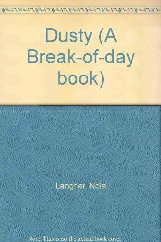 Dusty (A Break-of-day book): Nola Langner