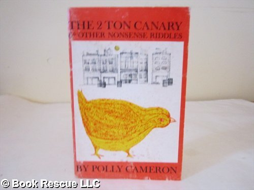 Two-Ton Canary and Other Nonsense Riddles (0698204719) by Cameron, Polly