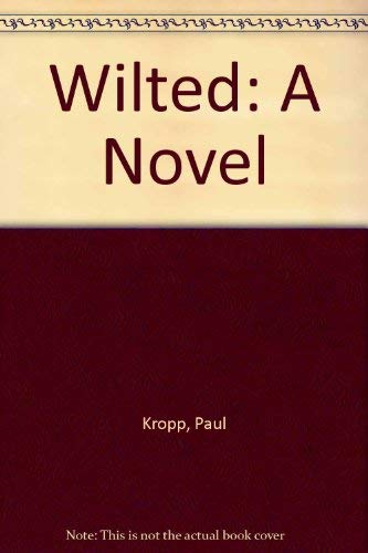 9780698204935: Wilted: A Novel