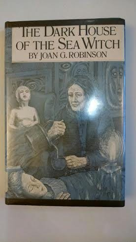 THE DARK HOUSE OF THE SEA WITCH: Robinson, Joan G.