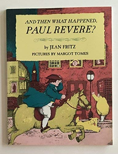 9780698205413: And Then What Happened, Paul Revere?