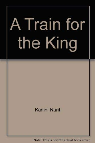 A Train for the King (9780698205789) by Nurit Karlin