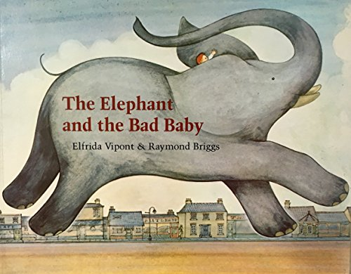 The Elephant and the Bad Baby: Elfrida Vipont