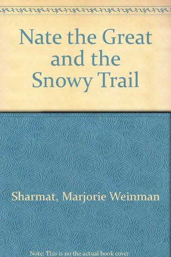 9780698206281: Nate the Great and the Snowy Trail