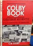 Revolutionary War Weapons: Pole Arms, Hand Guns,: Colby, C. B.
