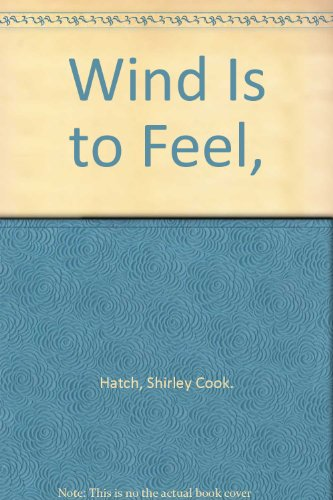 9780698304949: Wind Is to Feel,
