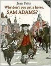 9780698305441: Why don't you get a horse, Sam Adams?