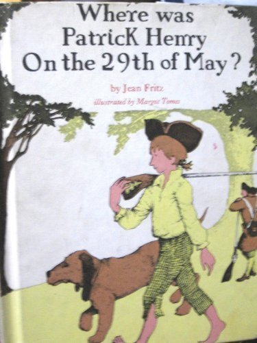 9780698305595: Where was Patrick Henry on the 29th of May?