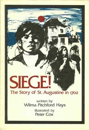 9780698306097: Siege!: The story of St. Augustine in 1702