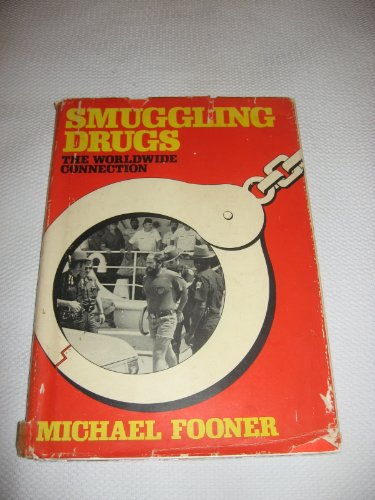 Smuggling Drugs the Worldwide Connection: Michael Fooner