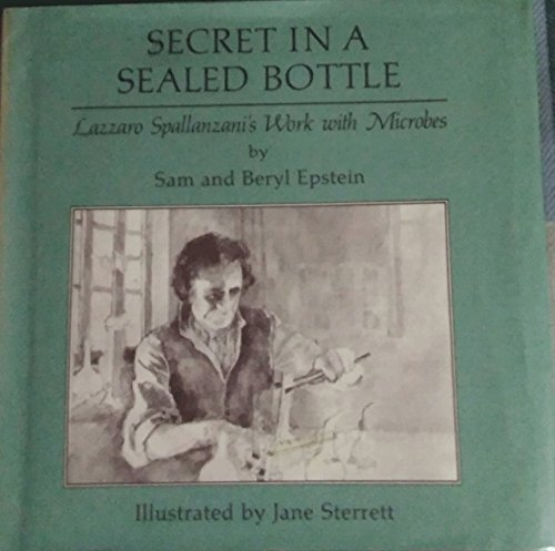 Secret in a Sealed Bottle: Lazzaro Spallanzani's Work With Microbes: Samuel Epstein