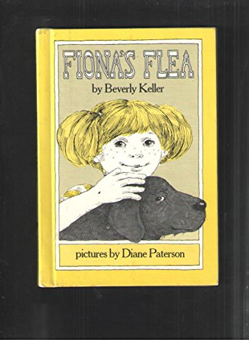 Fiona's Flea (Break-of-Day Book) (0698307194) by Beverly Keller; Diane Paterson