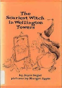 The Scariest Witch in Wellington Towers (0698307224) by Joyce Segal; Margot Apple