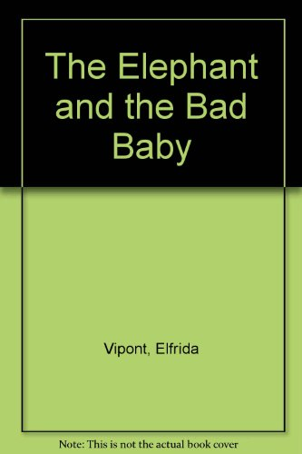 9780698307520: The Elephant and the Bad Baby